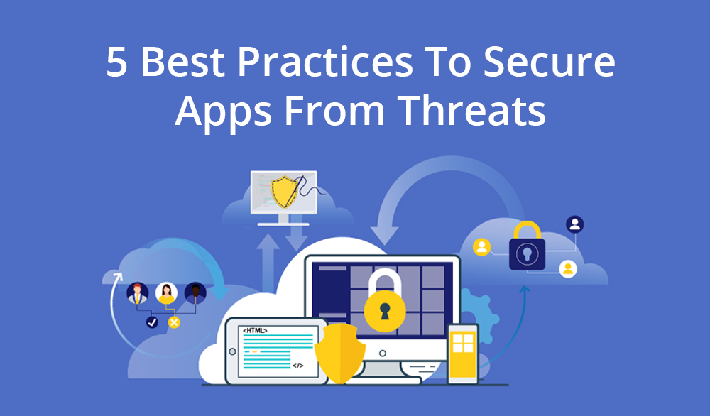 5 best mobile app security best practices to secure apps from threats.
