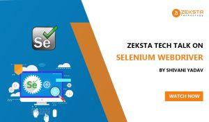 Zeksta tech talk on selenium webdriver